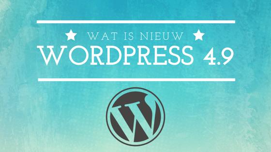 Wat is nieuw in WordPress 4.9