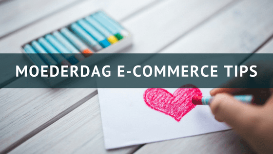 Moederdag e-commerce tips