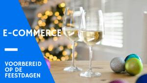 Is je webshop klaar voor de feestdagen?