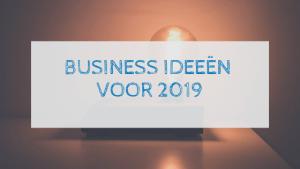 Business ideeën voor 2019