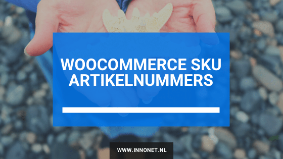WooCommerce SKU artikelnummers