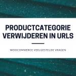 Hoe verwijder je product-categorie uit de urls van je WooCommerce webshop?