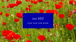 Juni 2021: elke dag een blog